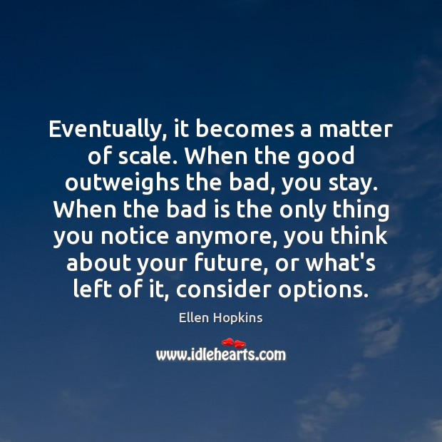 Eventually, it becomes a matter of scale. When the good outweighs the Image