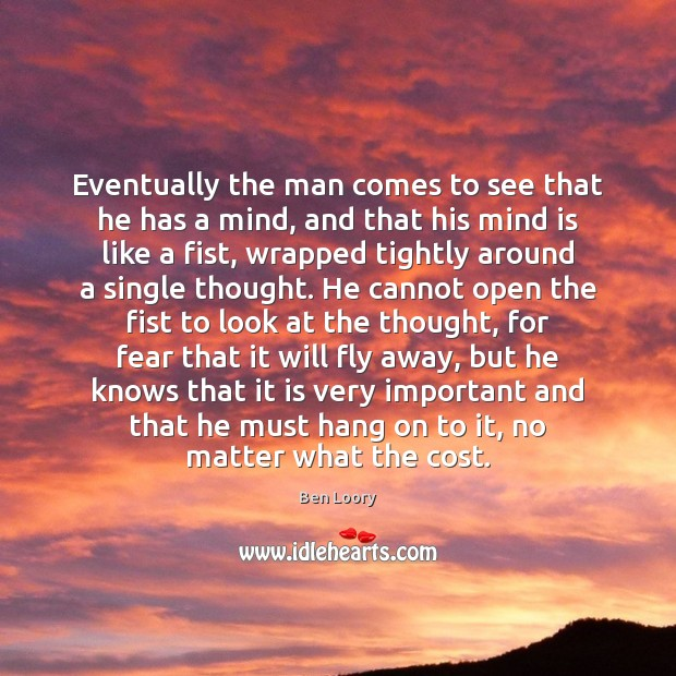 Image, Eventually the man comes to see that he has a mind, and