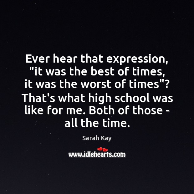 """Image, Ever hear that expression, """"it was the best of times, it was"""