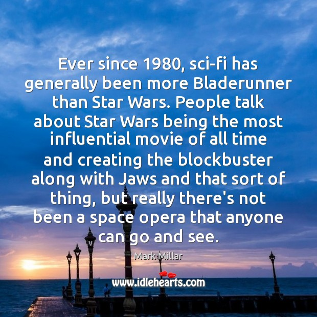Ever since 1980, sci-fi has generally been more Bladerunner than Star Wars. People Image