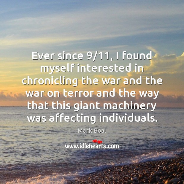 Ever since 9/11, I found myself interested in chronicling the war and the Image
