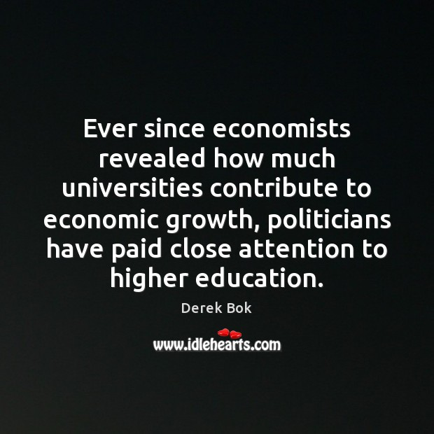 Ever since economists revealed how much universities contribute to economic growth, politicians Image