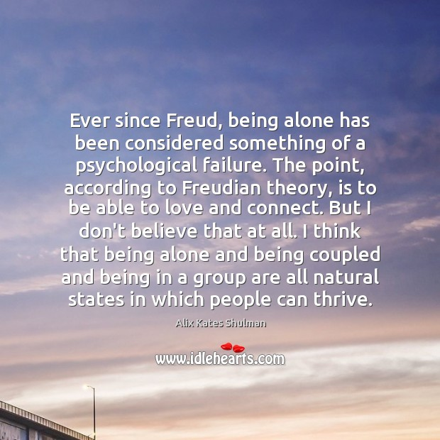 Image, Ever since Freud, being alone has been considered something of a psychological