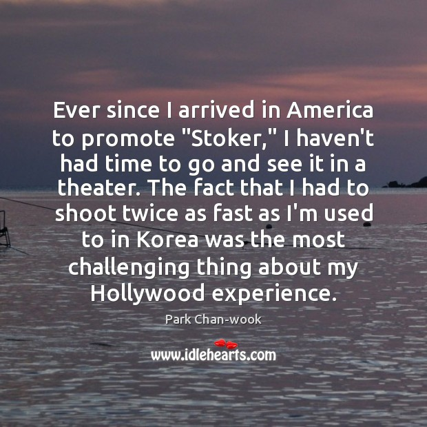 "Ever since I arrived in America to promote ""Stoker,"" I haven't had Image"