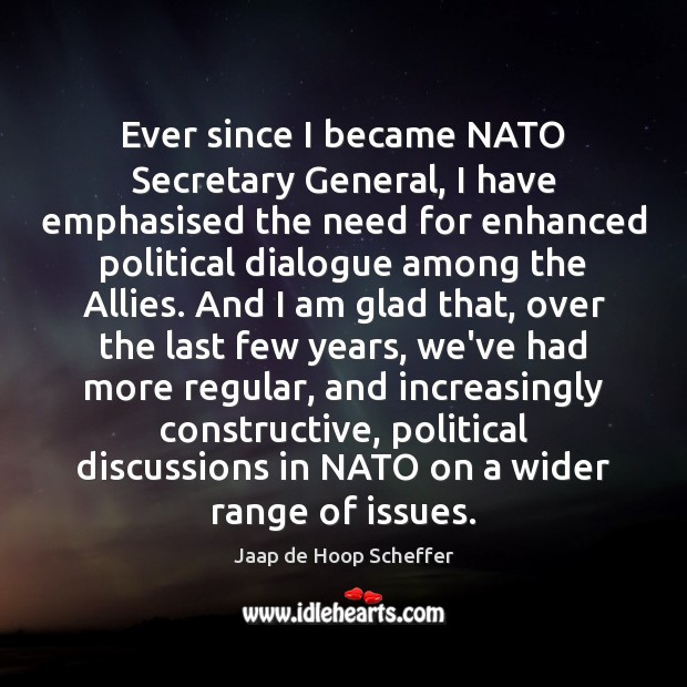 Image, Ever since I became NATO Secretary General, I have emphasised the need