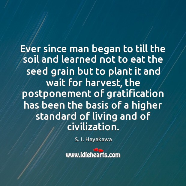 Image, Ever since man began to till the soil and learned not to