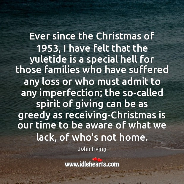 Ever since the Christmas of 1953, I have felt that the yuletide is Imperfection Quotes Image