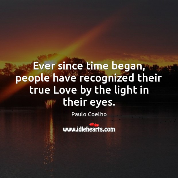 Ever since time began, people have recognized their true Love by the light in their eyes. Image
