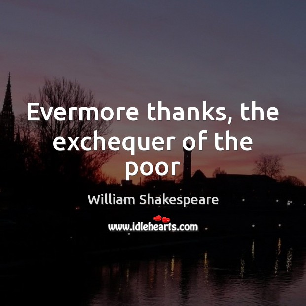 Evermore thanks, the exchequer of the poor Image