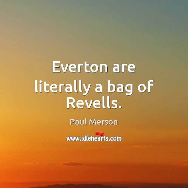 Everton are literally a bag of Revells. Image