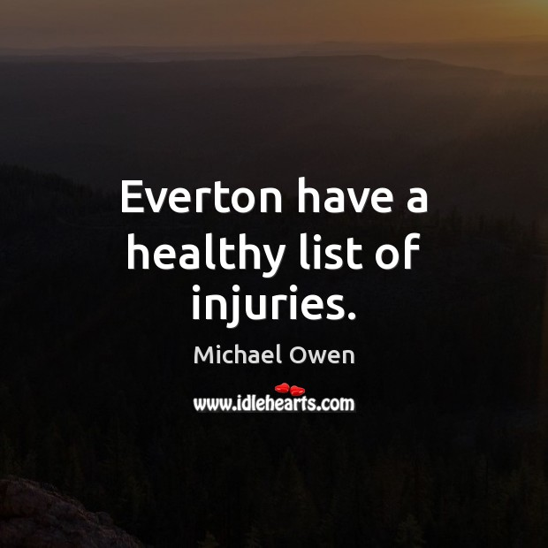 Everton have a healthy list of injuries. Image