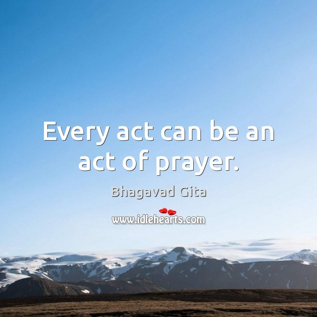 Every act can be an act of prayer. Prayer Quotes Image