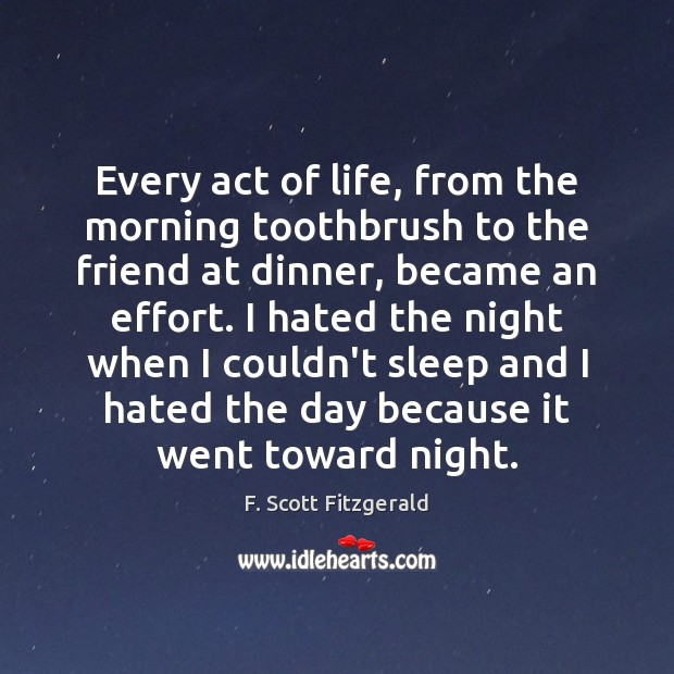Image, Every act of life, from the morning toothbrush to the friend at