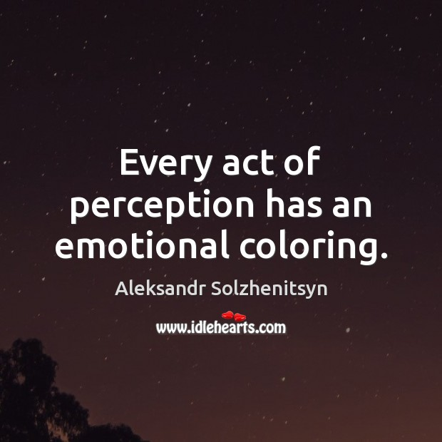 Image, Every act of perception has an emotional coloring.