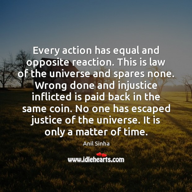 Image, Every action has equal and opposite reaction. This is law of the