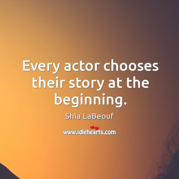 Every actor chooses their story at the beginning. Image
