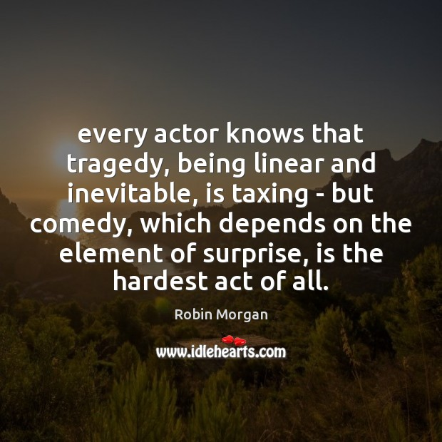 Every actor knows that tragedy, being linear and inevitable, is taxing – Image