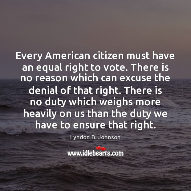 Image, Every American citizen must have an equal right to vote. There is