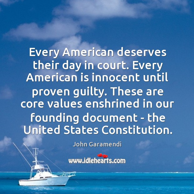 Every American deserves their day in court. Every American is innocent until Image