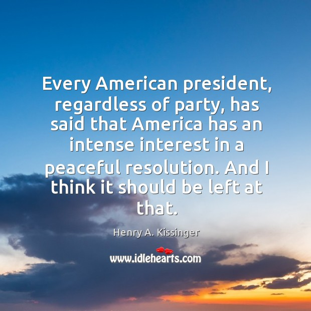 Image, Every American president, regardless of party, has said that America has an