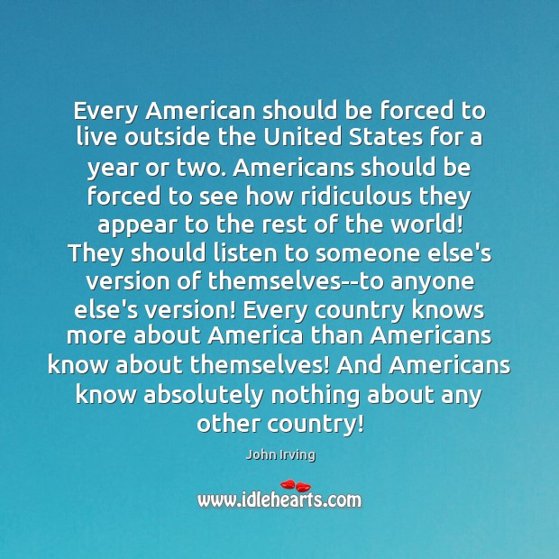 Image, Every American should be forced to live outside the United States for