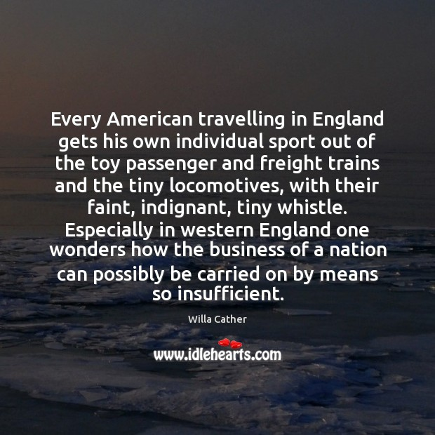 Every American travelling in England gets his own individual sport out of Image
