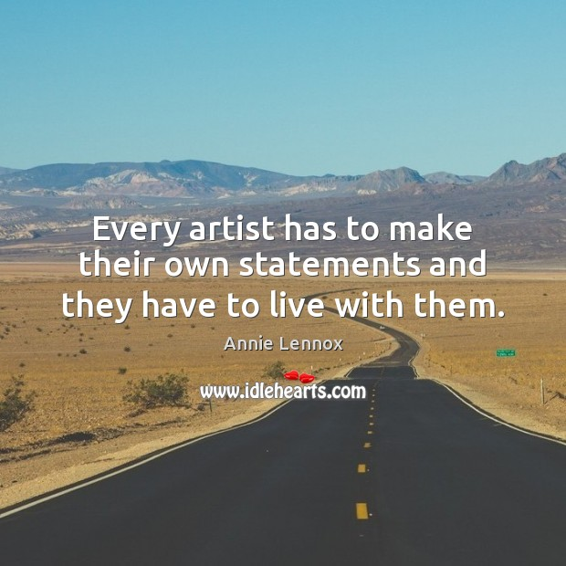Image, Every artist has to make their own statements and they have to live with them.
