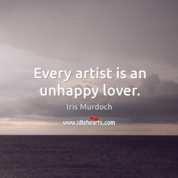 Every artist is an unhappy lover. Image