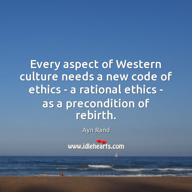 Every aspect of Western culture needs a new code of ethics – Image
