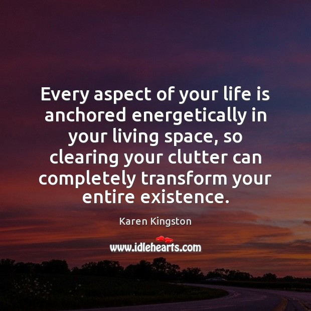 Every aspect of your life is anchored energetically in your living space, Image