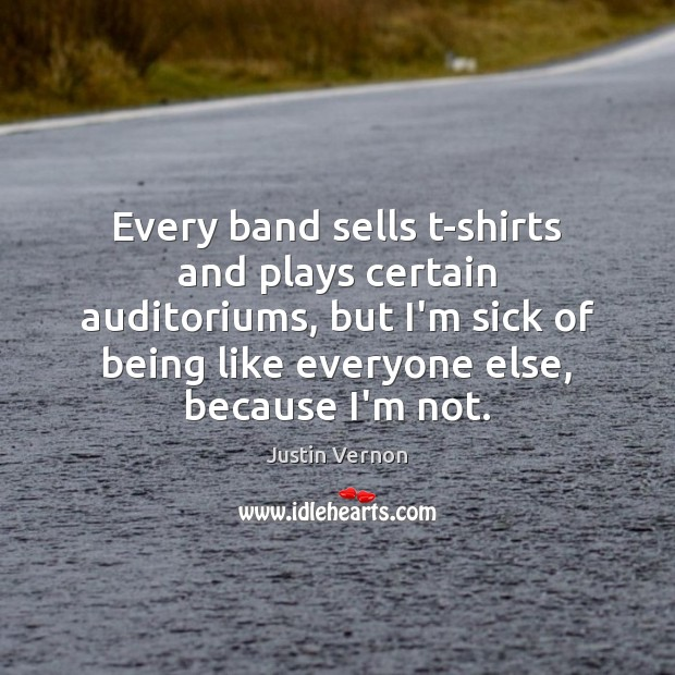 Image, Every band sells t-shirts and plays certain auditoriums, but I'm sick of