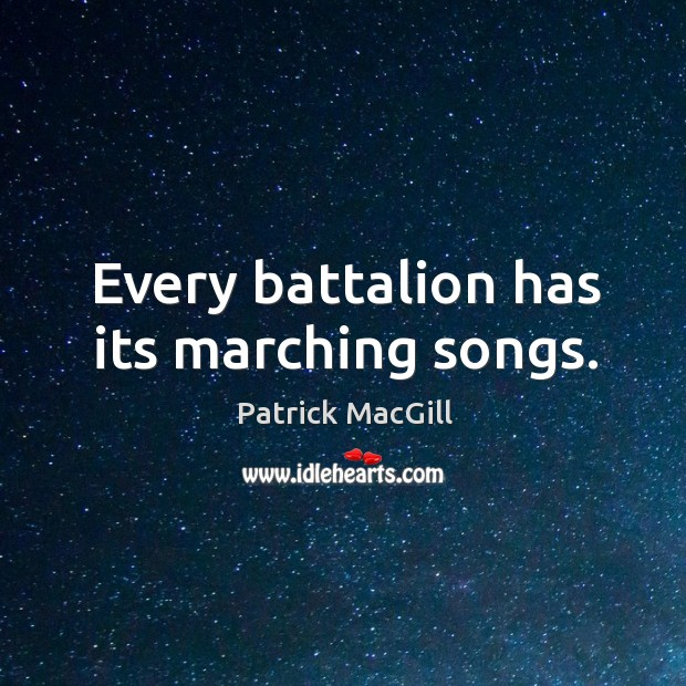 Every battalion has its marching songs. Image