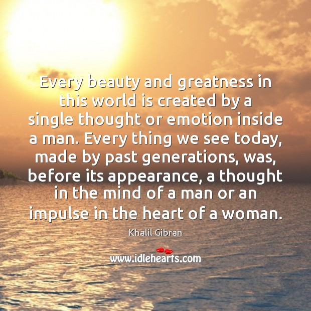 Every beauty and greatness in this world is created by a single Appearance Quotes Image