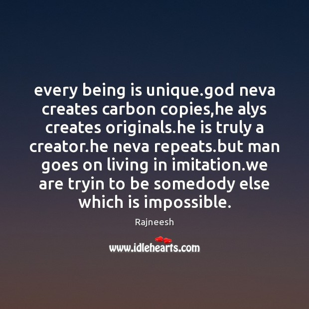 Image, Every being is unique.God neva creates carbon copies,he alys creates