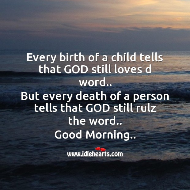 Image, Every birth of a child tells that God still loves d word..