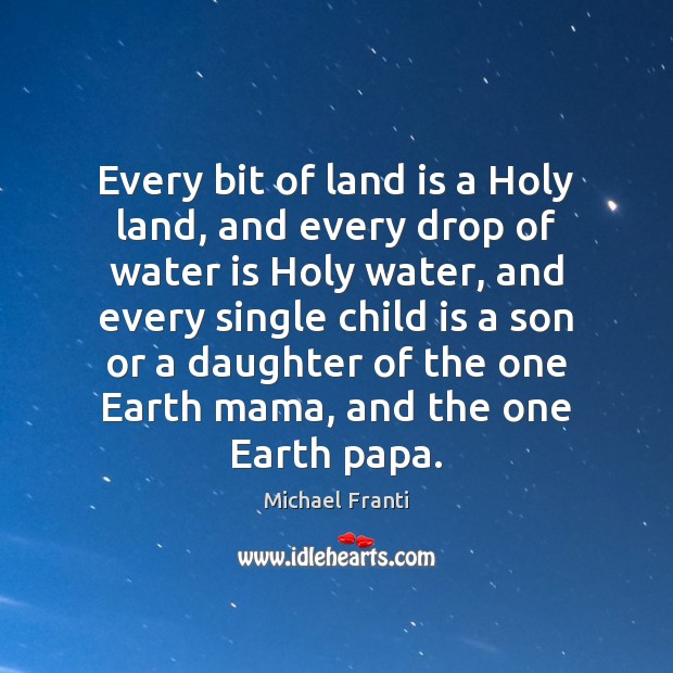 Every bit of land is a Holy land, and every drop of Image