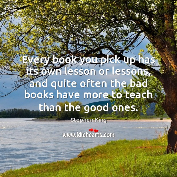 Image, Every book you pick up has its own lesson or lessons, and
