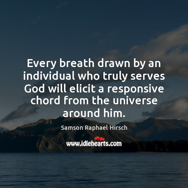 Every breath drawn by an individual who truly serves God will elicit Image
