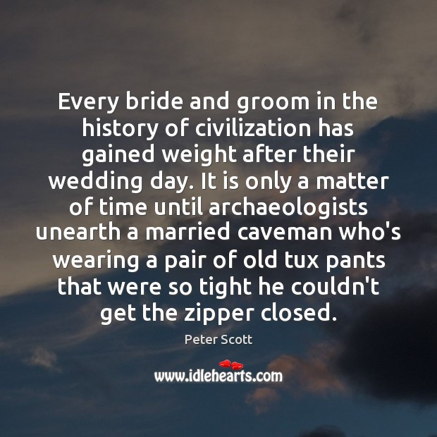 Image, Every bride and groom in the history of civilization has gained weight