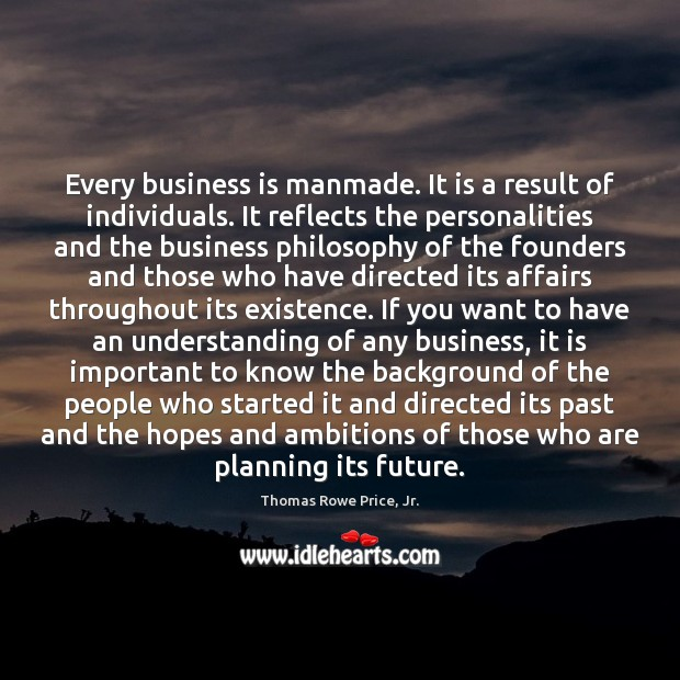 Every business is manmade. It is a result of individuals. It reflects Image
