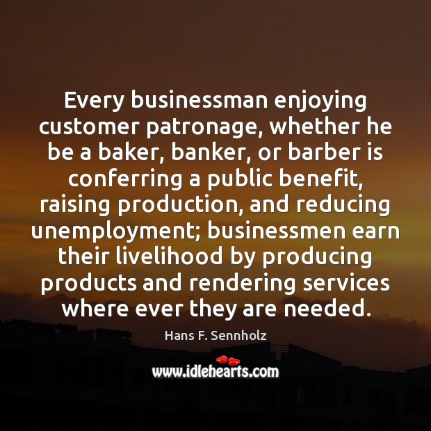 Image, Every businessman enjoying customer patronage, whether he be a baker, banker, or