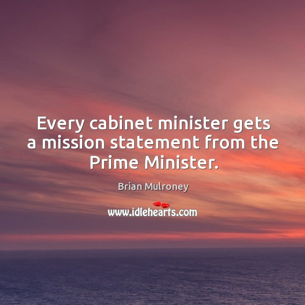 Every cabinet minister gets a mission statement from the prime minister. Image