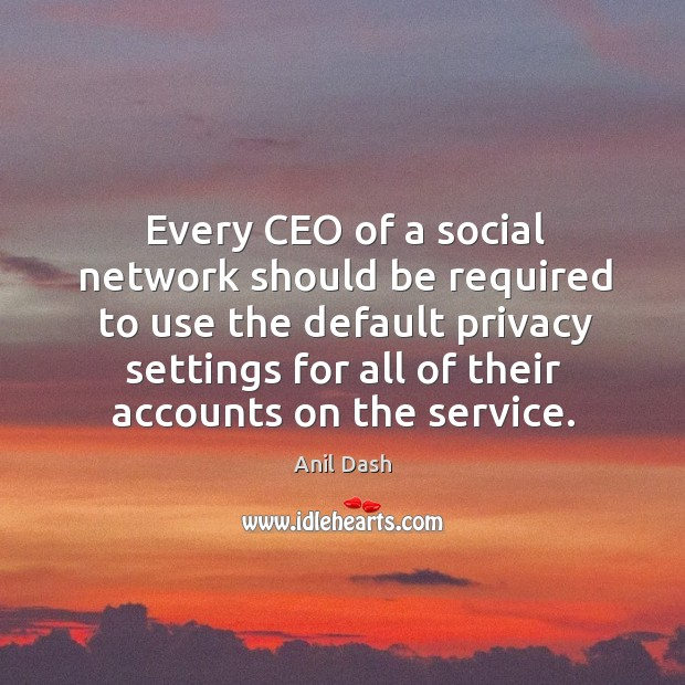 Image, Every CEO of a social network should be required to use the