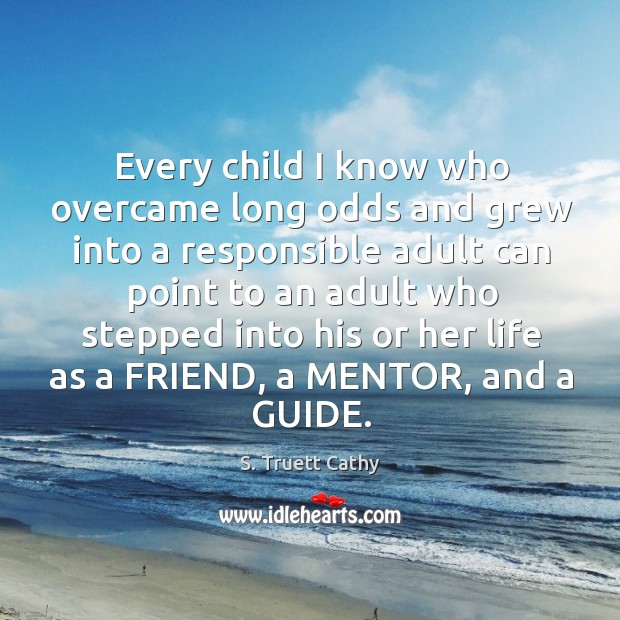Every child I know who overcame long odds and grew into a Image