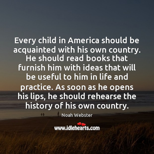 Image, Every child in America should be acquainted with his own country. He