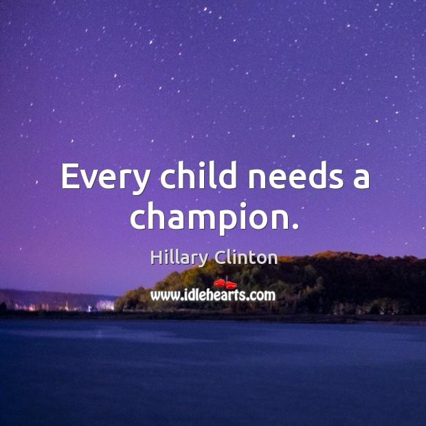 Image, Every child needs a champion.