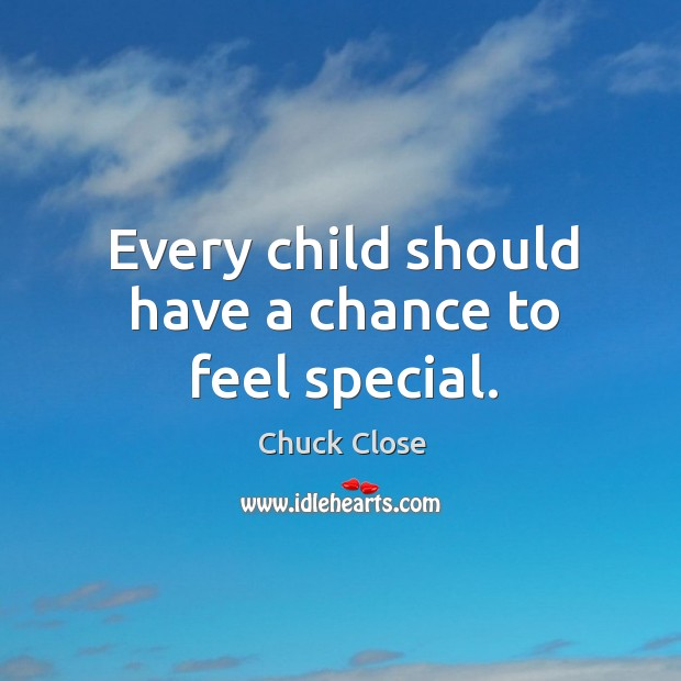 Image, Every child should have a chance to feel special.
