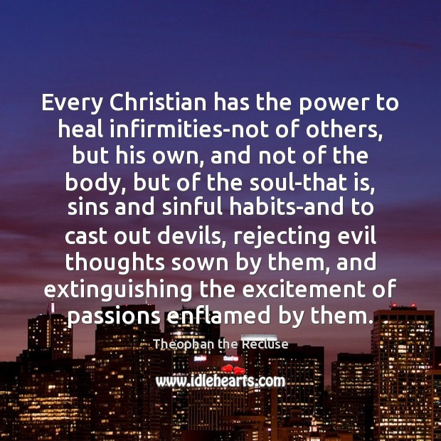 Every Christian has the power to heal infirmities-not of others, but his Heal Quotes Image