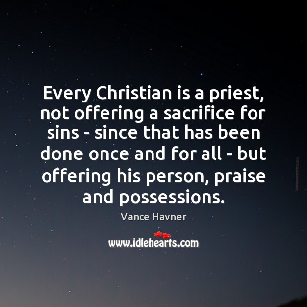 Every Christian is a priest, not offering a sacrifice for sins – Image