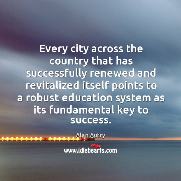 Every city across the country that has successfully renewed and revitalized itself points to Image
